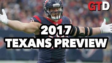 2017 NFL Team Previews: Houston Texans | Game Time Decisions