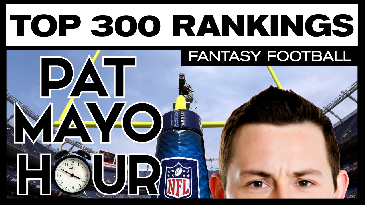 Pat Mayo Hour - Top-300 Player Rankings