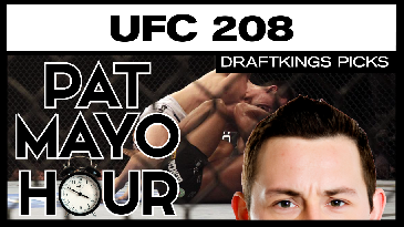Pat Mayo Hour - DFS MMA: UFC 208 DraftKings Picks & Preview