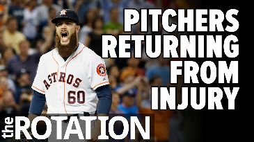 Pitchers Returning From Injury | The Rotation