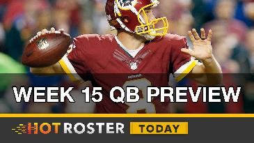 2016 Fantasy Football: Week 15 QB Preview | HotRoster Today