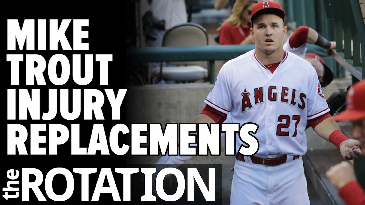 Mike Trout Injury Replacements | The Rotation