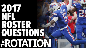 2017 Fantasy Football: NFL Roster Questions | The Rotation