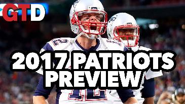 2017 NFL Team Previews: New England Patriots | Game Time Decisions