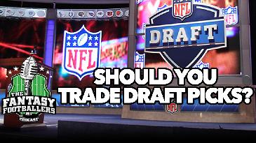 Should Draft Pick Trades Be Allowed in Fantasy Football? | Fantasy Footballers