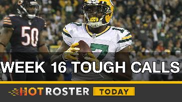 2016 Fantasy Football: Week 16 Tough Decisions | HotRoster Today