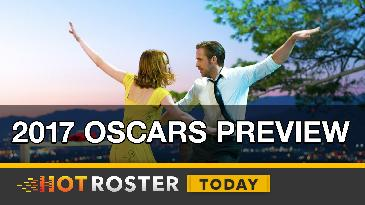 2017 HotCulture: Oscars Preview | HotRoster Today