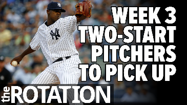 Week 3 2-Start Pitchers To Pick Up | The Rotation