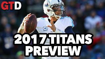 2017 NFL Team Previews: Tennessee Titans | Game Time Decisions